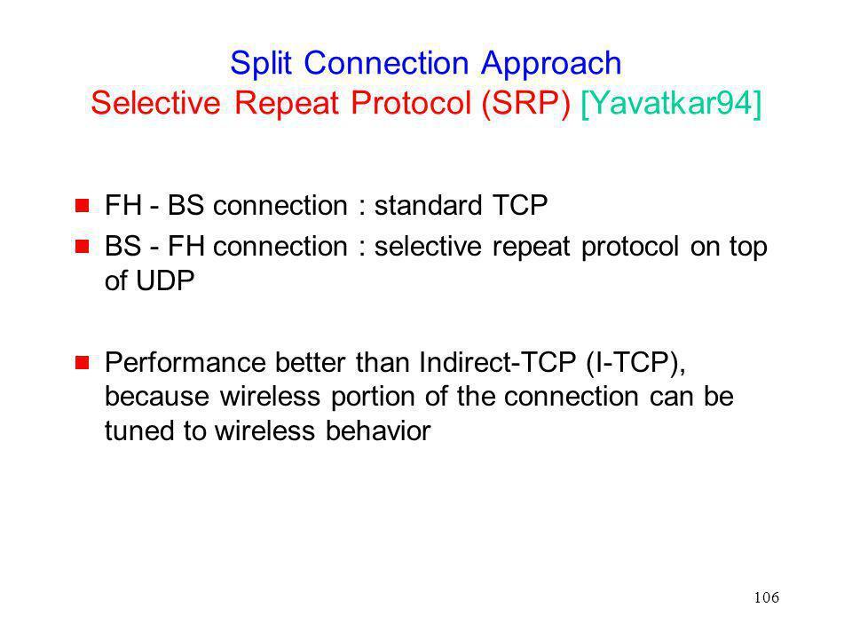 Split Connection Approach Selective Repeat Protocol (SRP) [Yavatkar94]